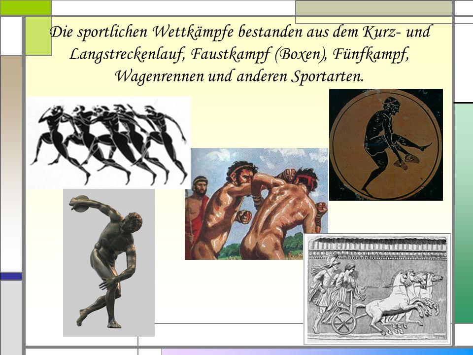 Die sportlichen Wettkämpfe bestanden aus dem Kurz- und Langstreckenlauf, Faustkampf (Boxen), Fünfkampf, Wagenrennen und anderen Sportarten.