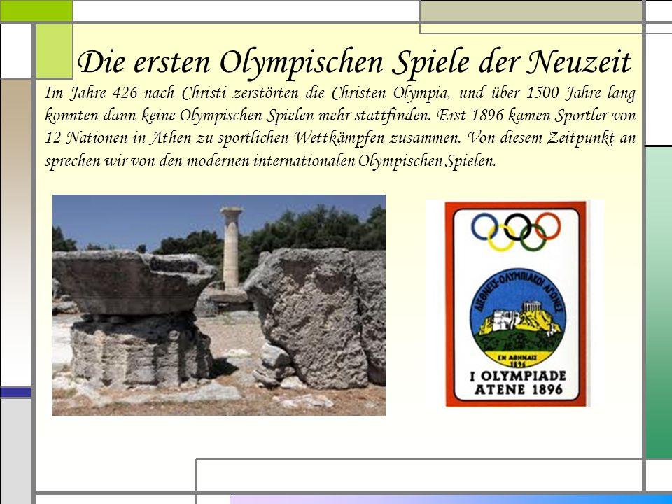 Im Jahre 426 nach Christi zerstörten die Christen Olympia, und über 1500 Jahre lang konnten dann keine Olympischen Spielen mehr stattfinden.