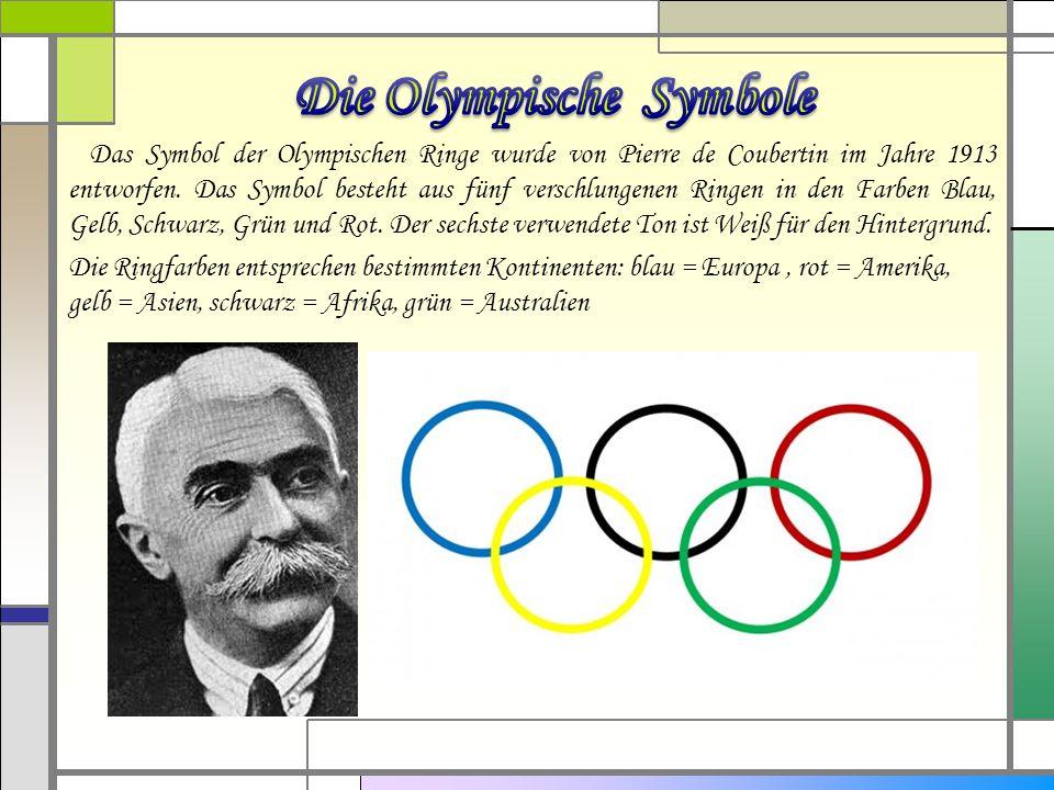 Das Symbol der Olympischen Ringe wurde von Pierre de Coubertin im Jahre 1913 entworfen.
