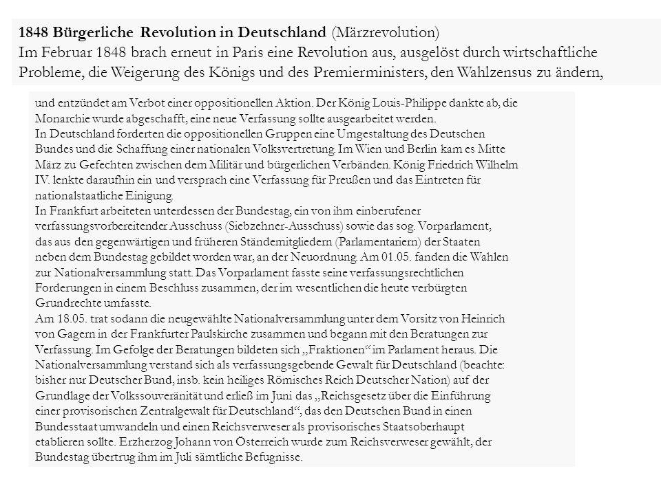 und entzündet am Verbot einer oppositionellen Aktion. Der König Louis-Philippe dankte ab, die Monarchie wurde abgeschafft, eine neue Verfassung sollte