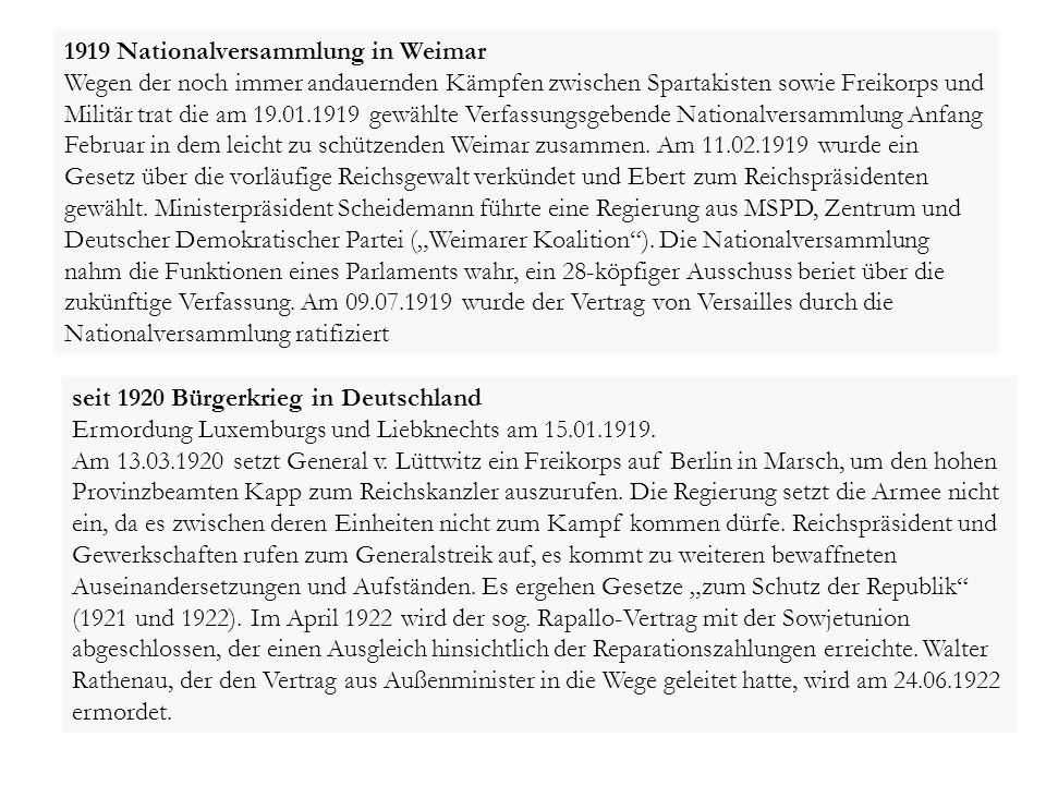 1919 Nationalversammlung in Weimar Wegen der noch immer andauernden Kämpfen zwischen Spartakisten sowie Freikorps und Militär trat die am 19.01.1919 g