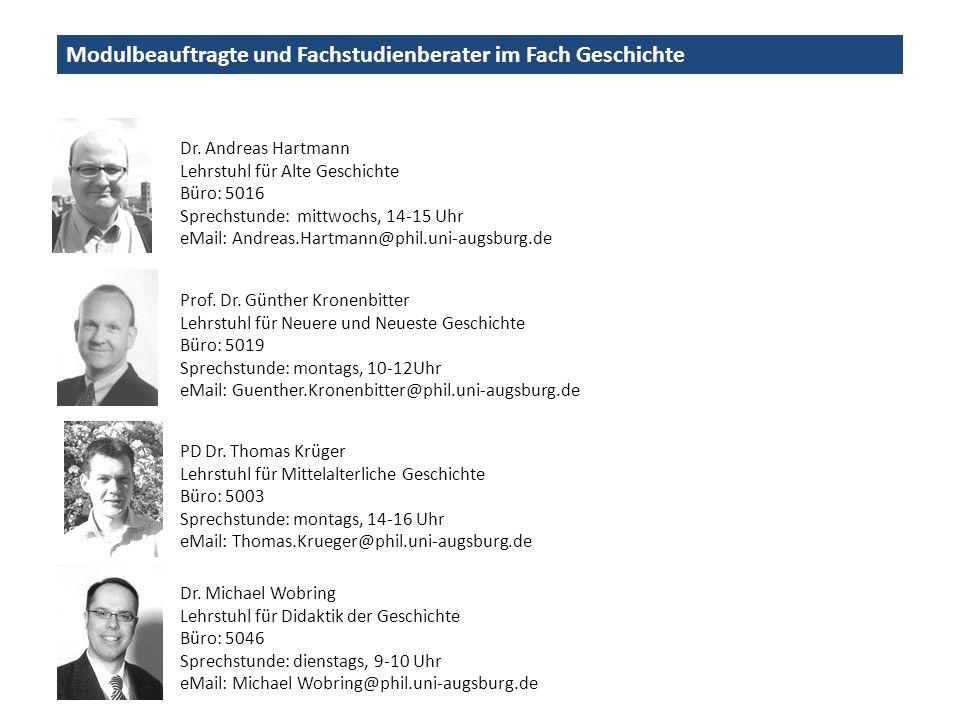 Modulbeauftragte und Fachstudienberater im Fach Geschichte PD Dr. Thomas Krüger Lehrstuhl für Mittelalterliche Geschichte Büro: 5003 Sprechstunde: mon