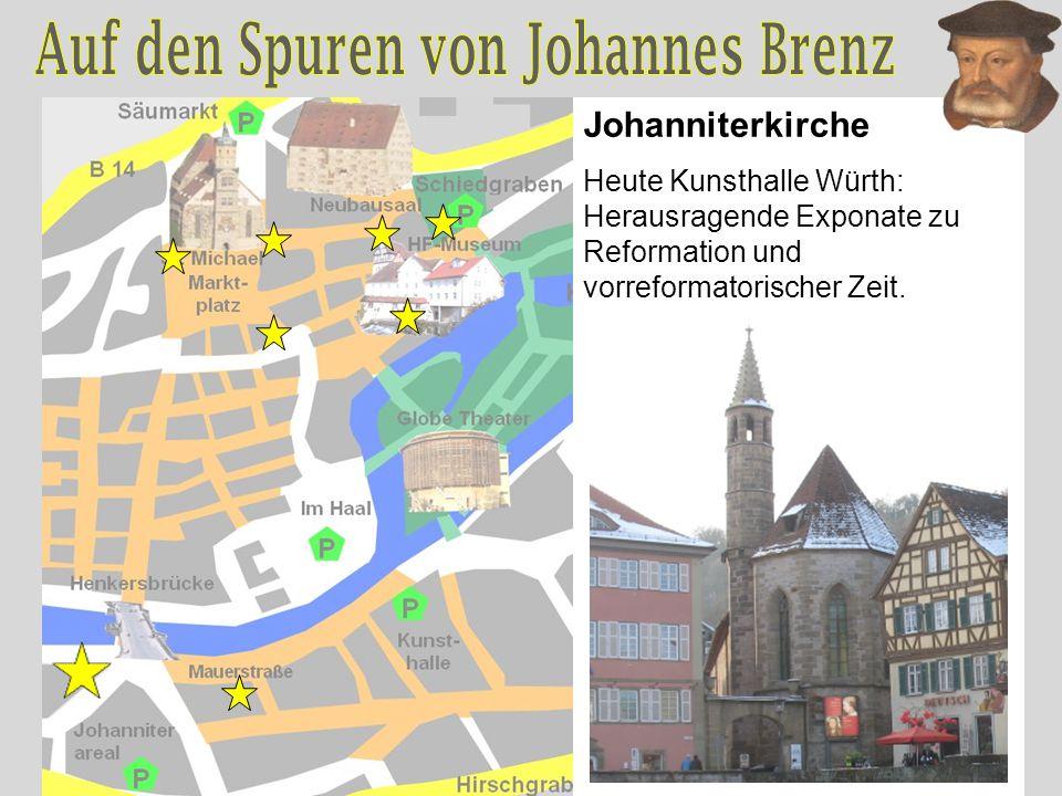 Johanniterkirche Heute Kunsthalle Würth: Herausragende Exponate zu Reformation und vorreformatorischer Zeit.
