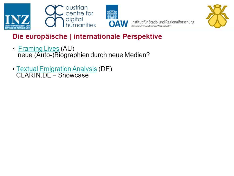 Die europäische | internationale Perspektive Framing Lives (AU) neue (Auto-)Biographien durch neue Medien?Framing Lives Textual Emigration Analysis (D