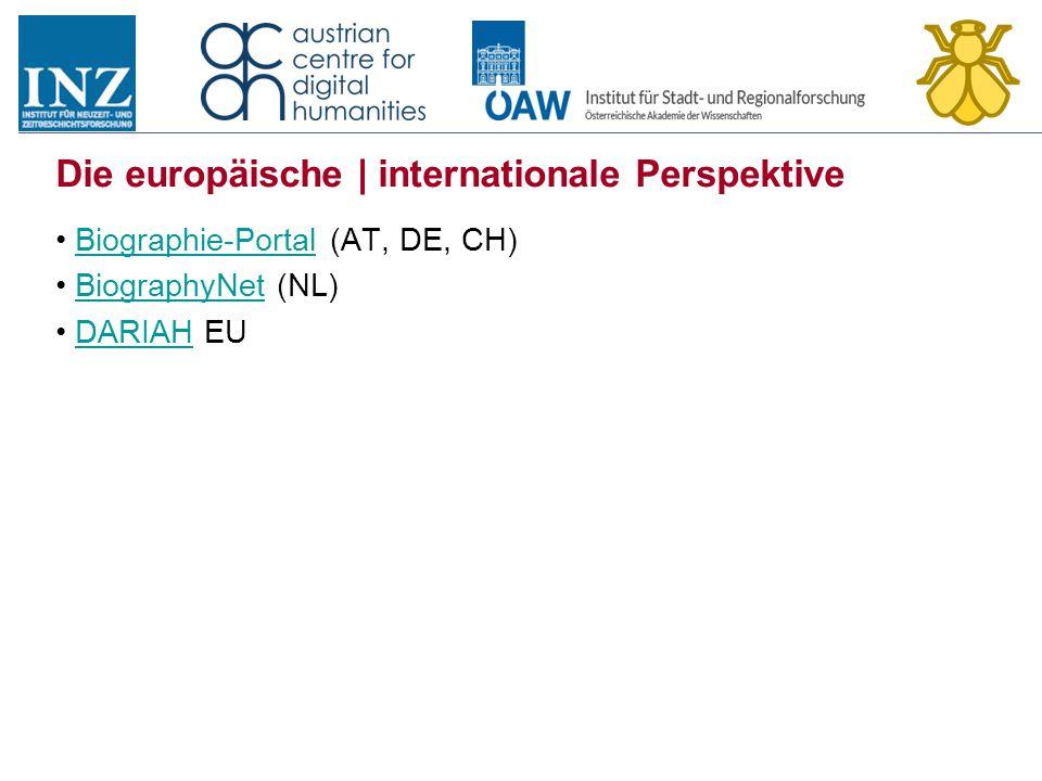 Die europäische | internationale Perspektive Biographie-Portal (AT, DE, CH)Biographie-Portal BiographyNet (NL)BiographyNet DARIAH EUDARIAH