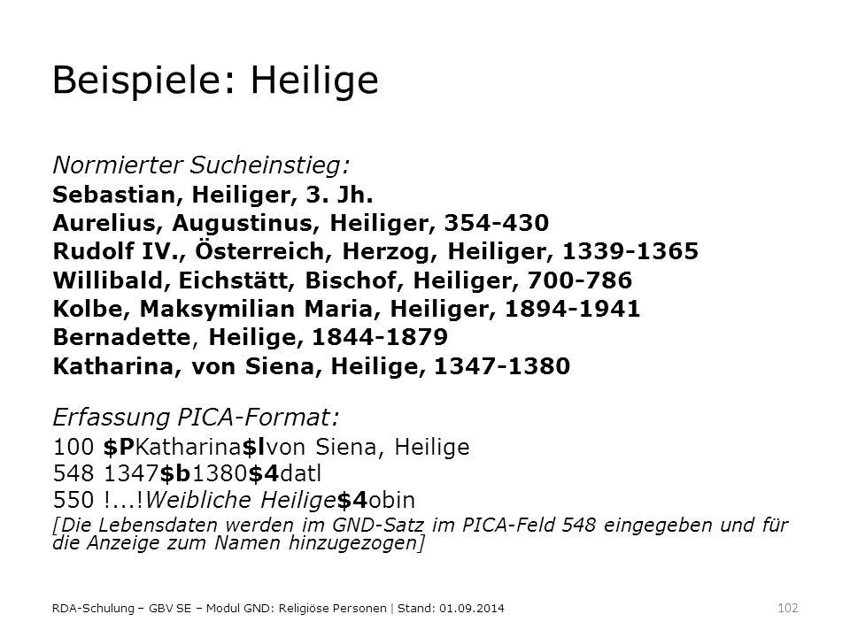 Beispiele: Heilige Normierter Sucheinstieg: Sebastian, Heiliger, 3. Jh. Aurelius, Augustinus, Heiliger, 354-430 Rudolf IV., Österreich, Herzog, Heilig