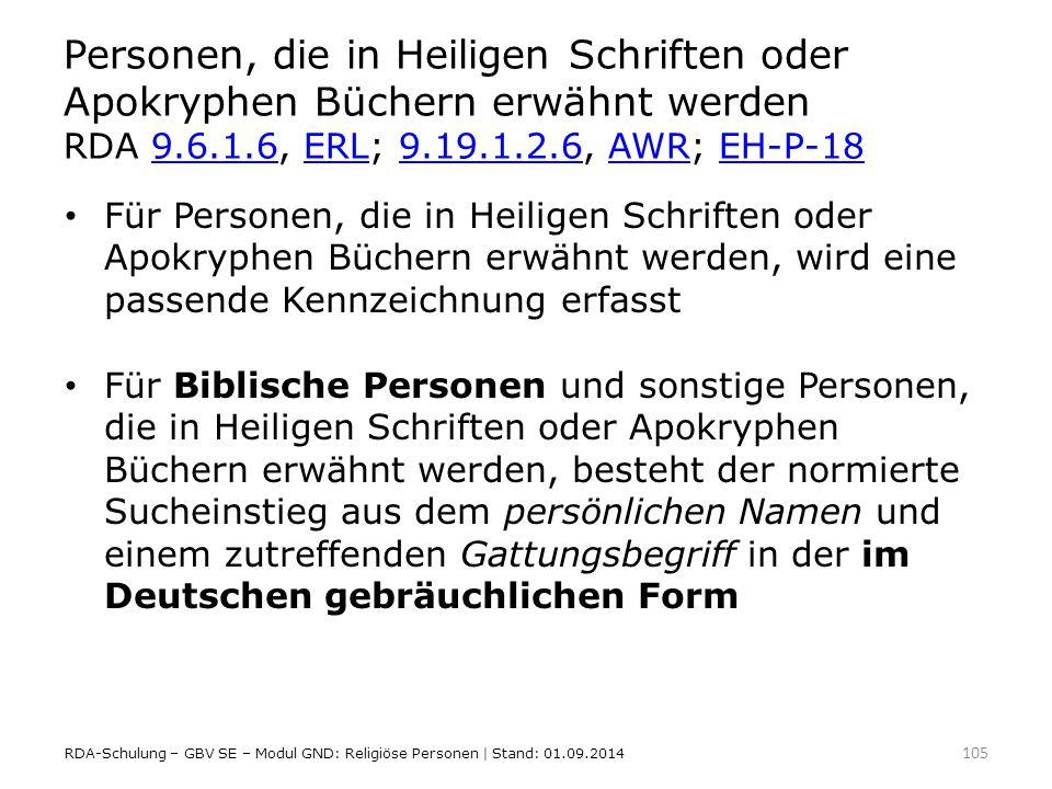 Personen, die in Heiligen Schriften oder Apokryphen Büchern erwähnt werden RDA 9.6.1.6, ERL; 9.19.1.2.6, AWR; EH-P-189.6.1.6ERL9.19.1.2.6AWREH-P-18 Fü