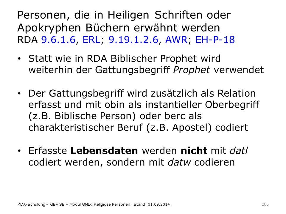 Personen, die in Heiligen Schriften oder Apokryphen Büchern erwähnt werden RDA 9.6.1.6, ERL; 9.19.1.2.6, AWR; EH-P-189.6.1.6ERL9.19.1.2.6AWREH-P-18 St