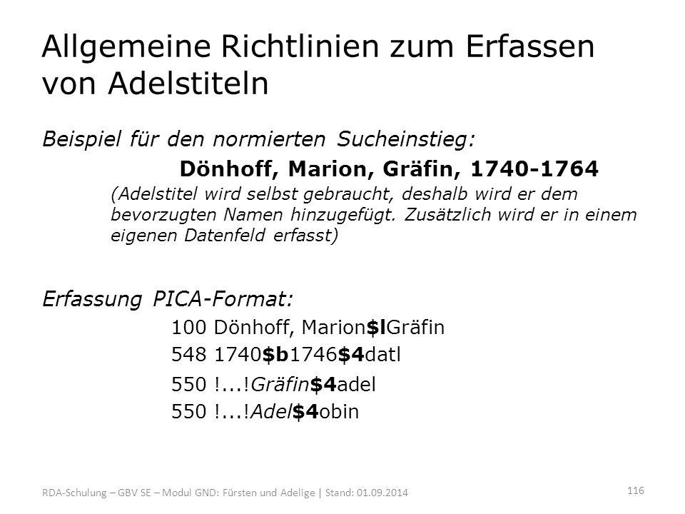 Allgemeine Richtlinien zum Erfassen von Adelstiteln Beispiel für den normierten Sucheinstieg: Dönhoff, Marion, Gräfin, 1740-1764 (Adelstitel wird selb