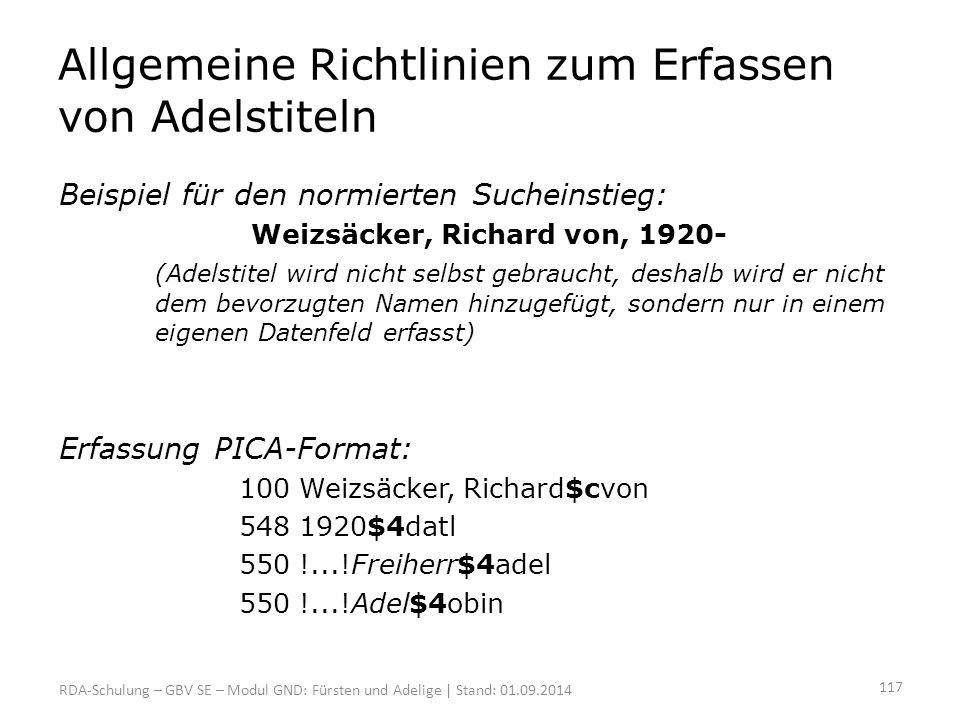 Allgemeine Richtlinien zum Erfassen von Adelstiteln Beispiel für den normierten Sucheinstieg: Weizsäcker, Richard von, 1920- (Adelstitel wird nicht se