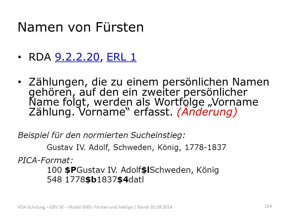 Namen von Fürsten RDA 9.2.2.20, ERL 19.2.2.20ERL 1 Zählungen, die zu einem persönlichen Namen gehören, auf den ein zweiter persönlicher Name folgt, we