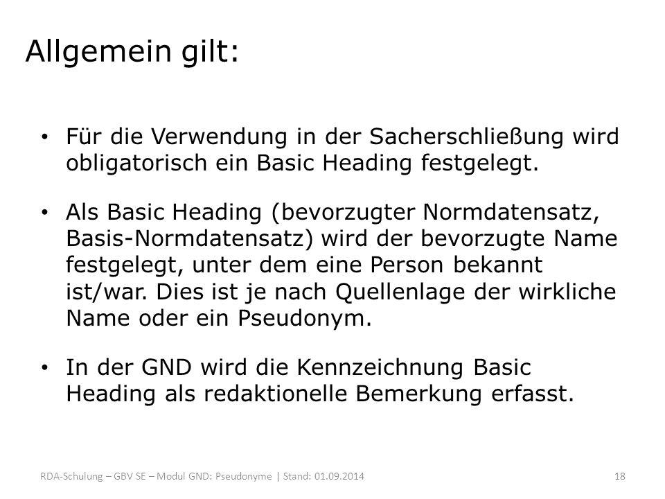 Allgemein gilt: Für die Verwendung in der Sacherschließung wird obligatorisch ein Basic Heading festgelegt. Als Basic Heading (bevorzugter Normdatensa