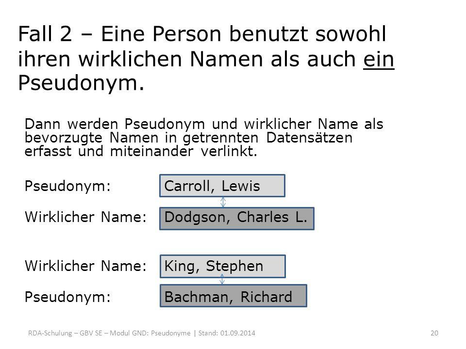 Fall 2 – Eine Person benutzt sowohl ihren wirklichen Namen als auch ein Pseudonym. Dann werden Pseudonym und wirklicher Name als bevorzugte Namen in g