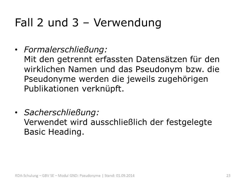 Fall 2 und 3 – Verwendung Formalerschließung: Mit den getrennt erfassten Datensätzen für den wirklichen Namen und das Pseudonym bzw. die Pseudonyme we