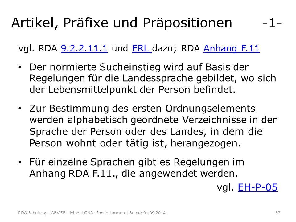Artikel, Präfixe und Präpositionen -1- vgl. RDA 9.2.2.11.1 und ERL dazu; RDA Anhang F.119.2.2.11.1ERL Anhang F.11 Der normierte Sucheinstieg wird auf