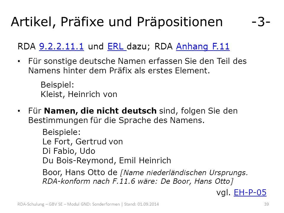 Artikel, Präfixe und Präpositionen -3- RDA 9.2.2.11.1 und ERL dazu; RDA Anhang F.119.2.2.11.1ERL Anhang F.11 Für sonstige deutsche Namen erfassen Sie