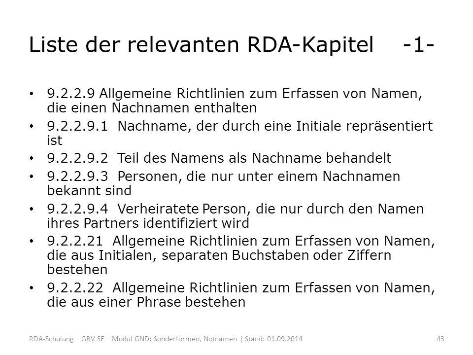 Liste der relevanten RDA-Kapitel -1- 9.2.2.9 Allgemeine Richtlinien zum Erfassen von Namen, die einen Nachnamen enthalten 9.2.2.9.1 Nachname, der durc