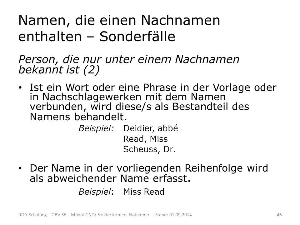 Namen, die einen Nachnamen enthalten – Sonderfälle Person, die nur unter einem Nachnamen bekannt ist (2) Ist ein Wort oder eine Phrase in der Vorlage