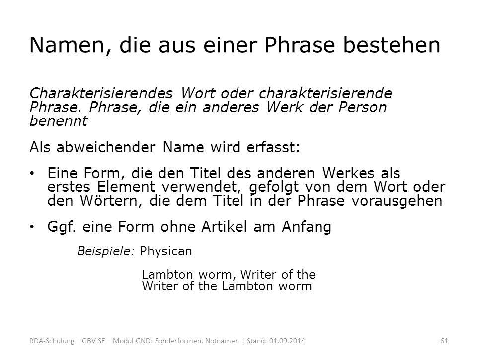 Namen, die aus einer Phrase bestehen Charakterisierendes Wort oder charakterisierende Phrase. Phrase, die ein anderes Werk der Person benennt Als abwe