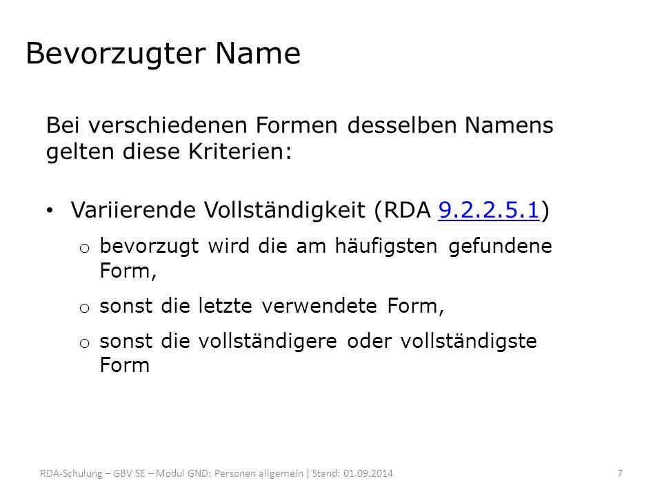 Bildung von Sucheinstiegen RDA 9.19.1.1; 9.19.1.2, ERL; 9.19.1.2.6, AWR; 9.19.2.19.19.1.19.19.1.29.19.1.2.6AWR 9.19.2.1 Normierter Sucheinstieg: Bevorzugter Name der fiktiven Person + Gattungsbezeichnung Abweichender Sucheinstieg: Abweichender Name der fiktiven Person + Gattungsbezeichnung RDA-Schulung – GBV SE – Modul GND: Fiktive Personen | Stand: 01.09.2014 138