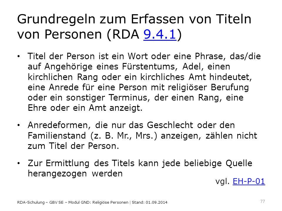 Grundregeln zum Erfassen von Titeln von Personen (RDA 9.4.1)9.4.1 Titel der Person ist ein Wort oder eine Phrase, das/die auf Angehörige eines Fürsten