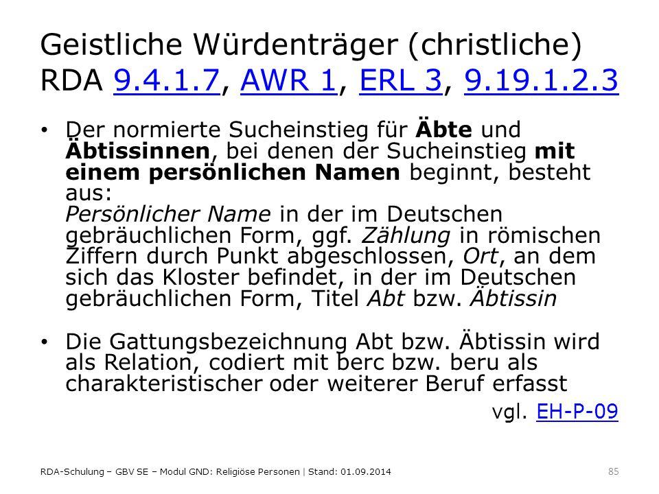 Geistliche Würdenträger (christliche) RDA 9.4.1.7, AWR 1, ERL 3, 9.19.1.2.39.4.1.7AWR 1ERL 39.19.1.2.3 Der normierte Sucheinstieg für Äbte und Äbtissi