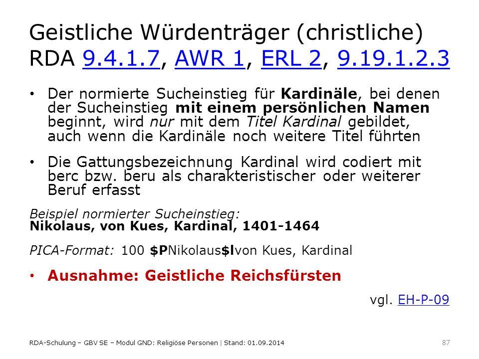 Geistliche Würdenträger (christliche) RDA 9.4.1.7, AWR 1, ERL 2, 9.19.1.2.39.4.1.7AWR 1ERL 29.19.1.2.3 Der normierte Sucheinstieg für Kardinäle, bei d