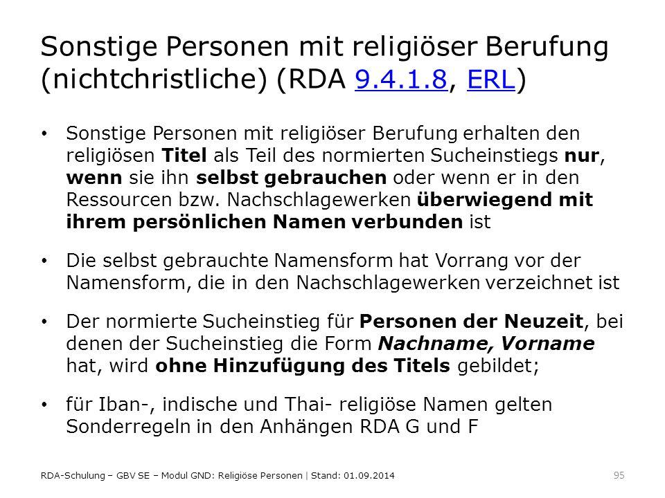 Sonstige Personen mit religiöser Berufung (nichtchristliche) (RDA 9.4.1.8, ERL ) 9.4.1.8ERL Sonstige Personen mit religiöser Berufung erhalten den rel
