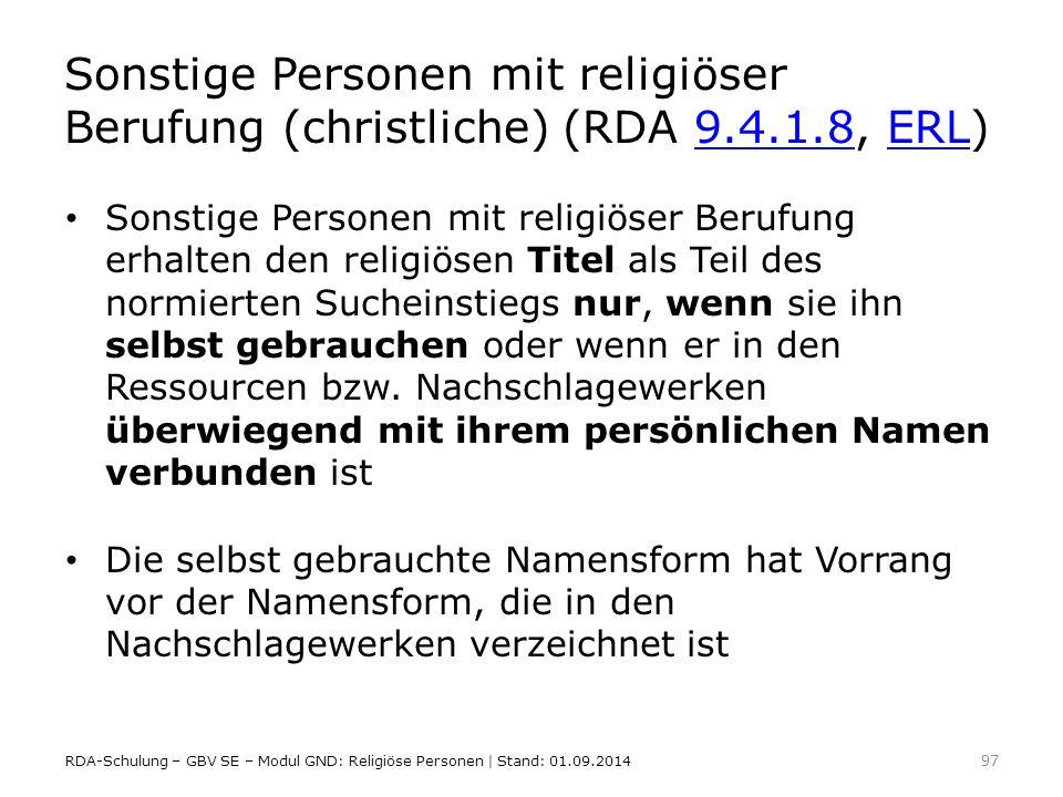 Sonstige Personen mit religiöser Berufung (christliche) (RDA 9.4.1.8, ERL)9.4.1.8ERL Sonstige Personen mit religiöser Berufung erhalten den religiösen