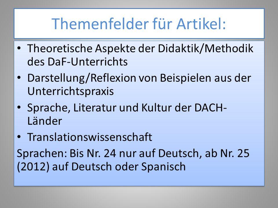 Themenfelder für Artikel: Theoretische Aspekte der Didaktik/Methodik des DaF-Unterrichts Darstellung/Reflexion von Beispielen aus der Unterrichtspraxi