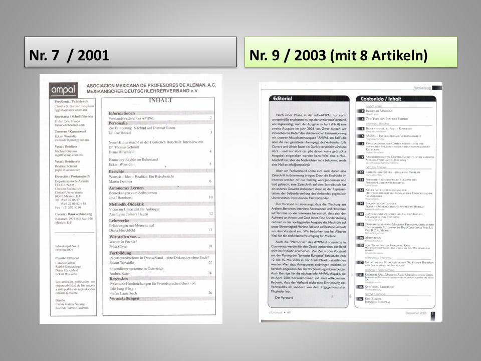 Nr. 7 / 2001 Nr. 9 / 2003 (mit 8 Artikeln)