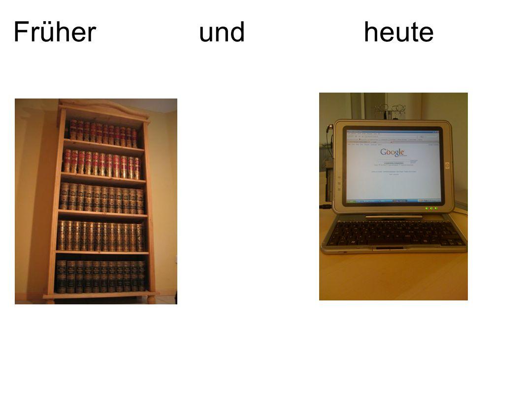 Früher und heute