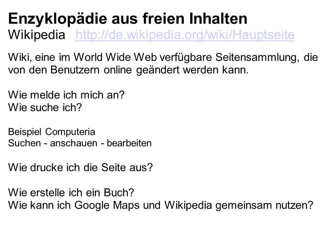 Enzyklopädie aus freien Inhalten Wikipedia http://de.wikipedia.org/wiki/Hauptseitehttp://de.wikipedia.org/wiki/Hauptseite Wiki, eine im World Wide Web verfügbare Seitensammlung, die von den Benutzern online geändert werden kann.