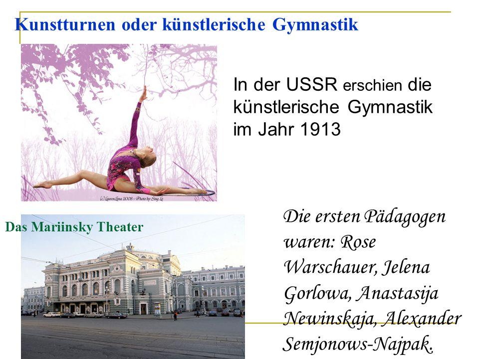 In der USSR erschien die künstlerische Gymnastik im Jahr 1913 Kunstturnen oder künstlerische Gymnastik Die ersten Pädagogen waren: Rose Warschauer, Je