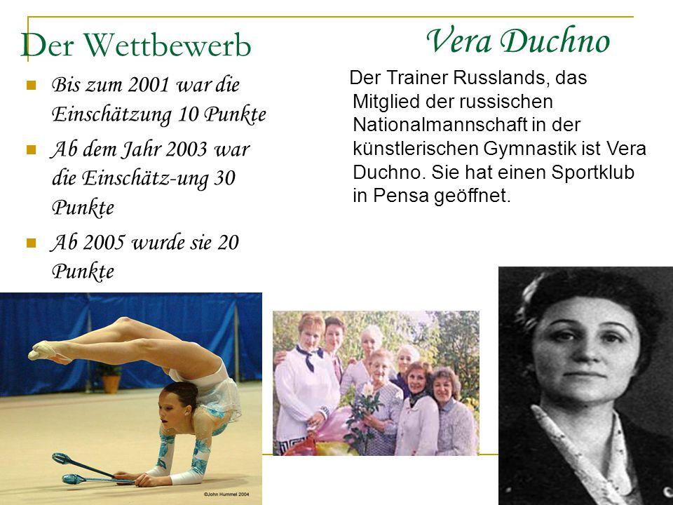 Der Wettbewerb Bis zum 2001 war die Einschätzung 10 Punkte Ab dem Jahr 2003 war die Einschätz-ung 30 Punkte Ab 2005 wurde sie 20 Punkte Vera Duchno De