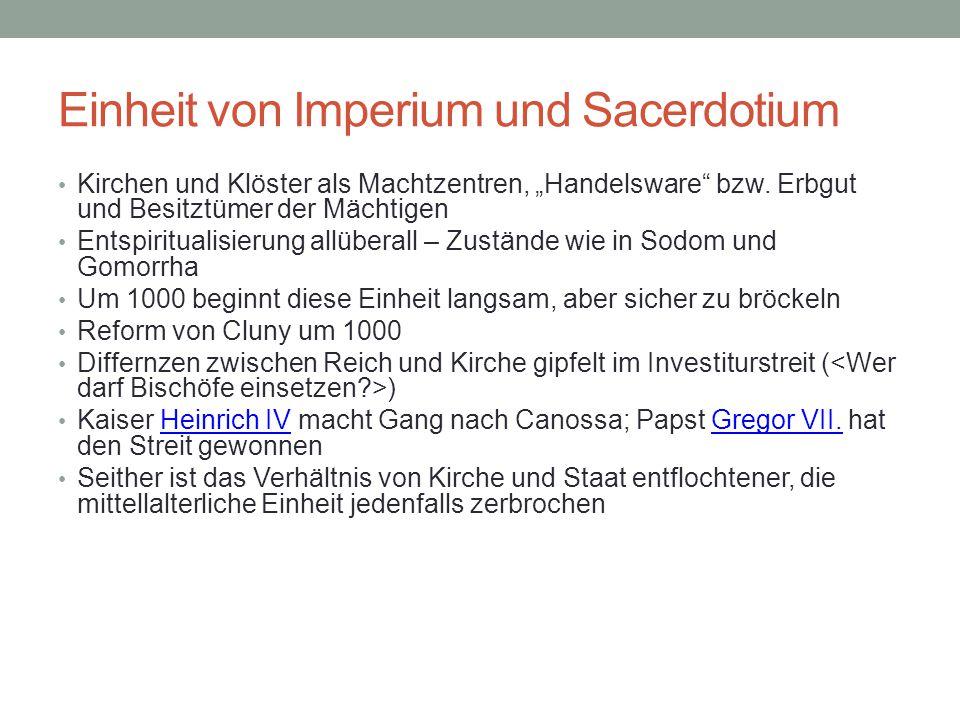 """Einheit von Imperium und Sacerdotium Kirchen und Klöster als Machtzentren, """"Handelsware bzw."""