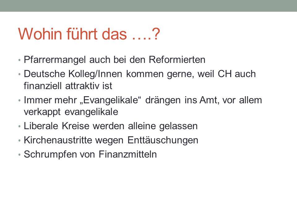 """Wohin führt das ….? Pfarrermangel auch bei den Reformierten Deutsche Kolleg/Innen kommen gerne, weil CH auch finanziell attraktiv ist Immer mehr """"Evan"""