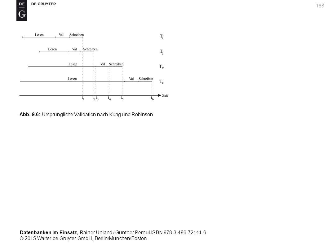 Datenbanken im Einsatz, Rainer Unland / Gu ̈ nther Pernul ISBN 978-3-486-72141-6 © 2015 Walter de Gruyter GmbH, Berlin/Mu ̈ nchen/Boston 188 Abb. 9.6: