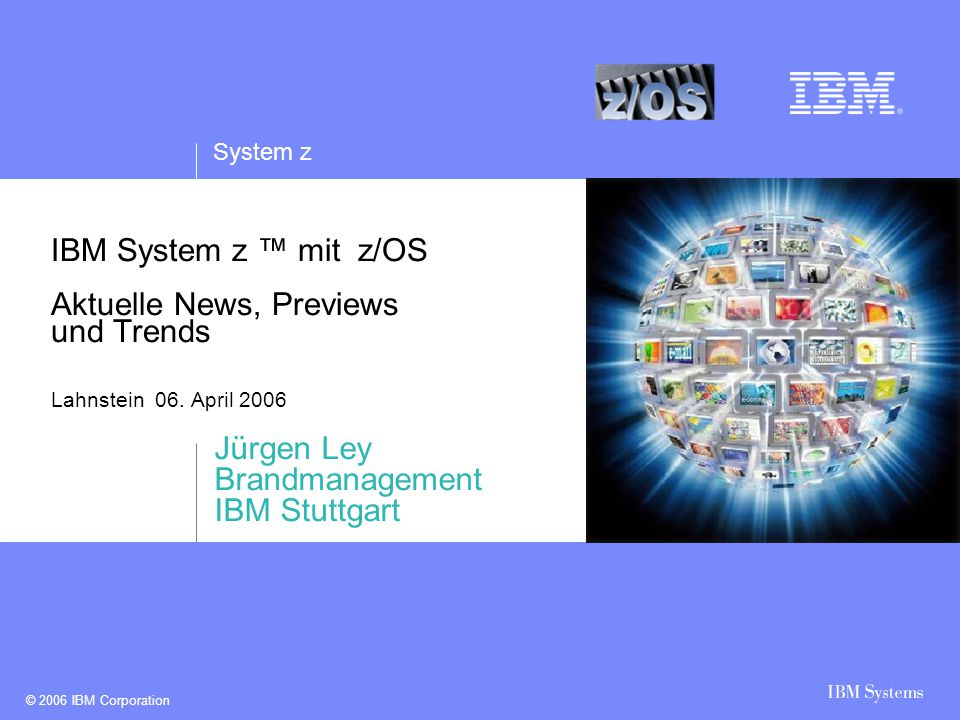 © 2006 IBM Corporation System z 2 Agenda  Einleitung –Innovation für System z Neue Rolle im Unternehmen  z/OS 1.8 Preview  Zukünftige Ausrichtung System z –Dataserving –SOA Transformation  Zukünftige Direction IBM z/Architecture™