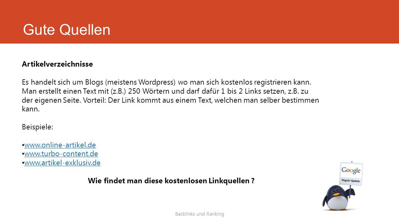 Gute Quellen Backlinks und Ranking Artikelverzeichnisse Es handelt sich um Blogs (meistens Wordpress) wo man sich kostenlos registrieren kann. Man ers