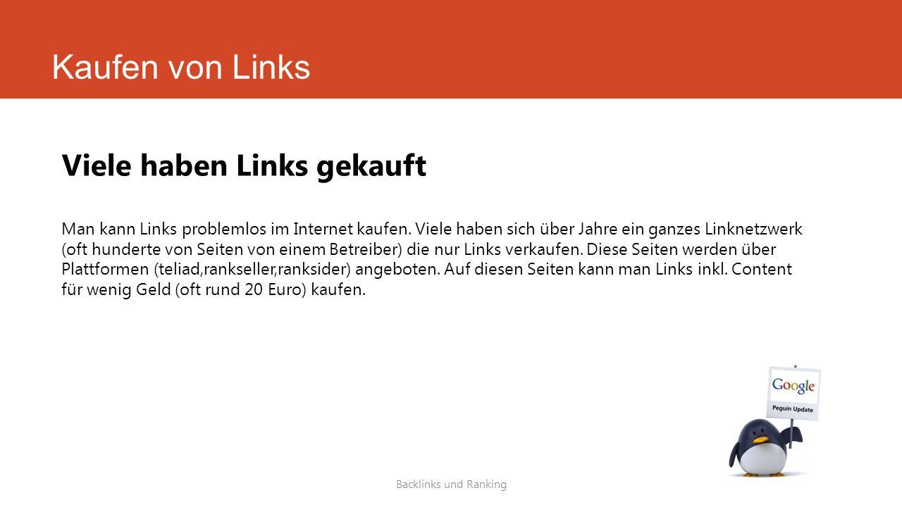 Kaufen von Links Backlinks und Ranking Viele haben Links gekauft Man kann Links problemlos im Internet kaufen. Viele haben sich über Jahre ein ganzes