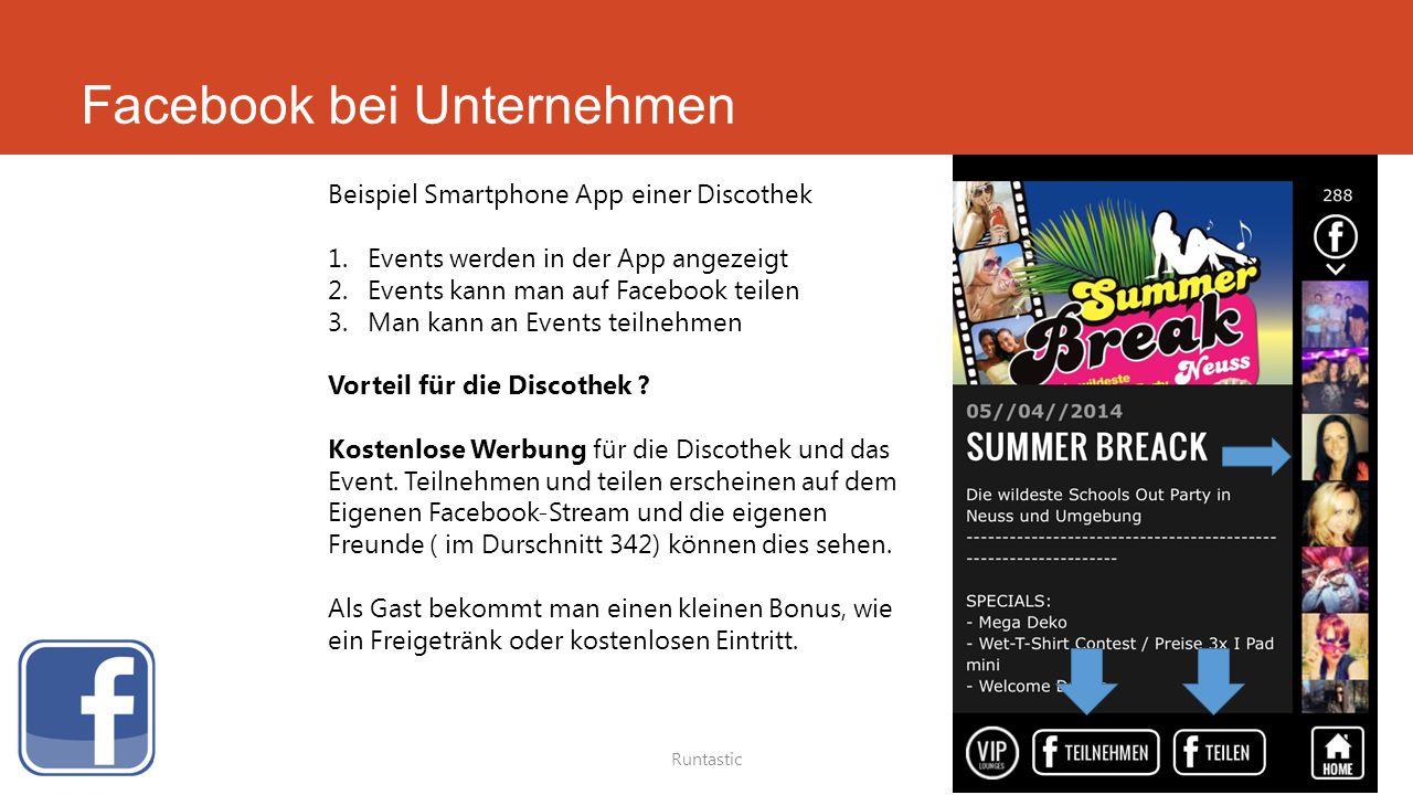 Facebook bei Unternehmen Runtastic Beispiel Smartphone App einer Discothek 1.Events werden in der App angezeigt 2.Events kann man auf Facebook teilen