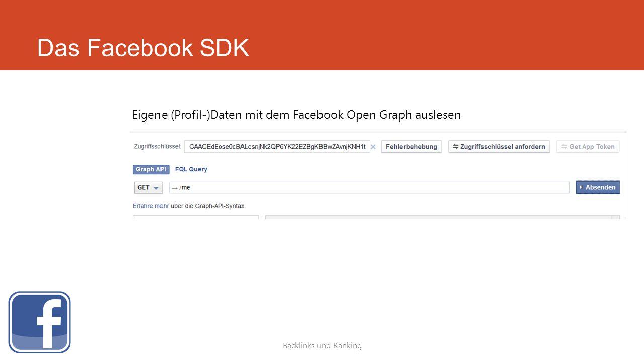 Das Facebook SDK Backlinks und Ranking Eigene (Profil-)Daten mit dem Facebook Open Graph auslesen