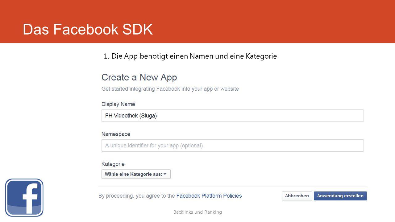 Das Facebook SDK Backlinks und Ranking 1. Die App benötigt einen Namen und eine Kategorie