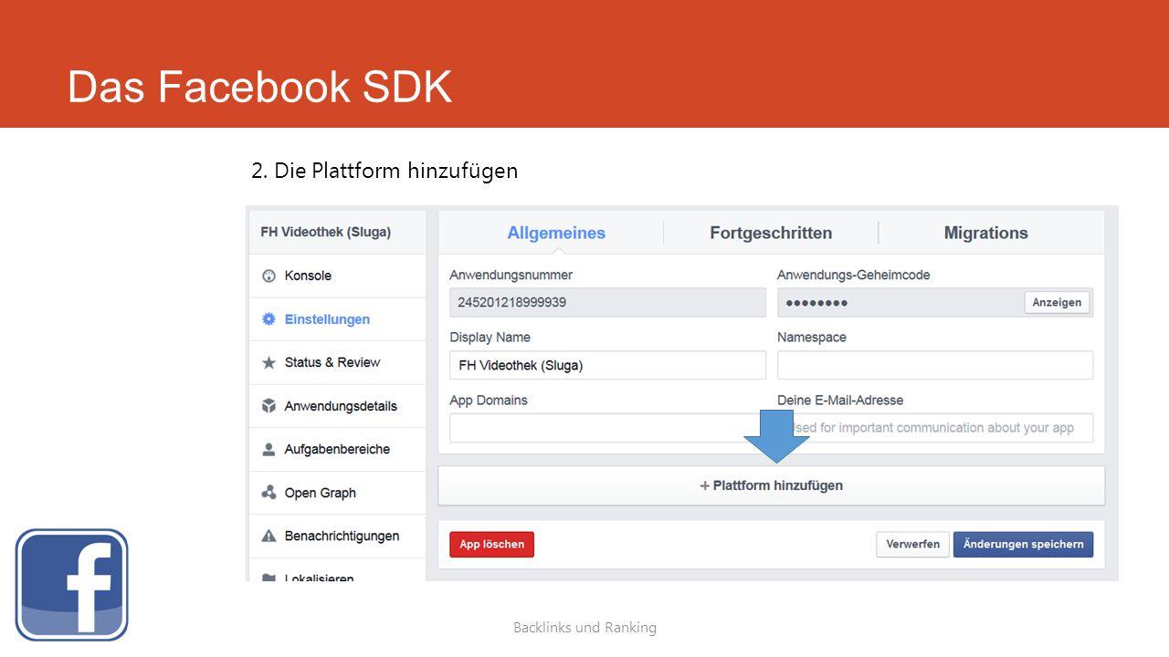 Das Facebook SDK Backlinks und Ranking 2. Die Plattform hinzufügen