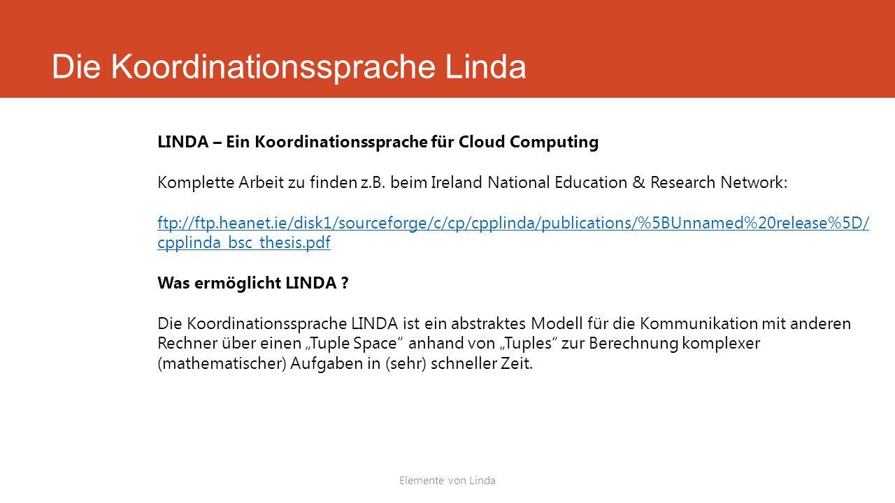 Die Koordinationssprache Linda Elemente von Linda LINDA – Ein Koordinationssprache für Cloud Computing Komplette Arbeit zu finden z.B. beim Ireland Na