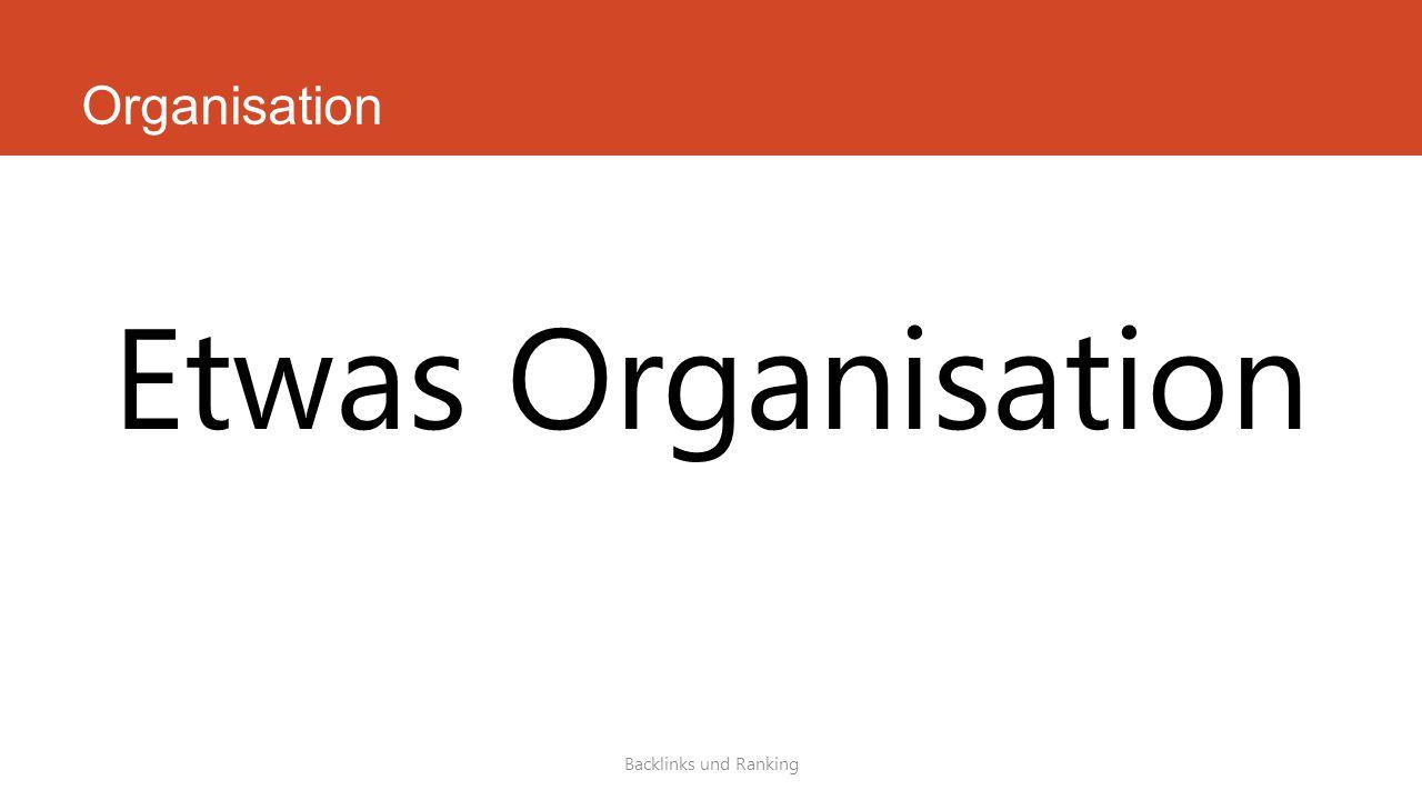 Organisation Backlinks und Ranking Etwas Organisation