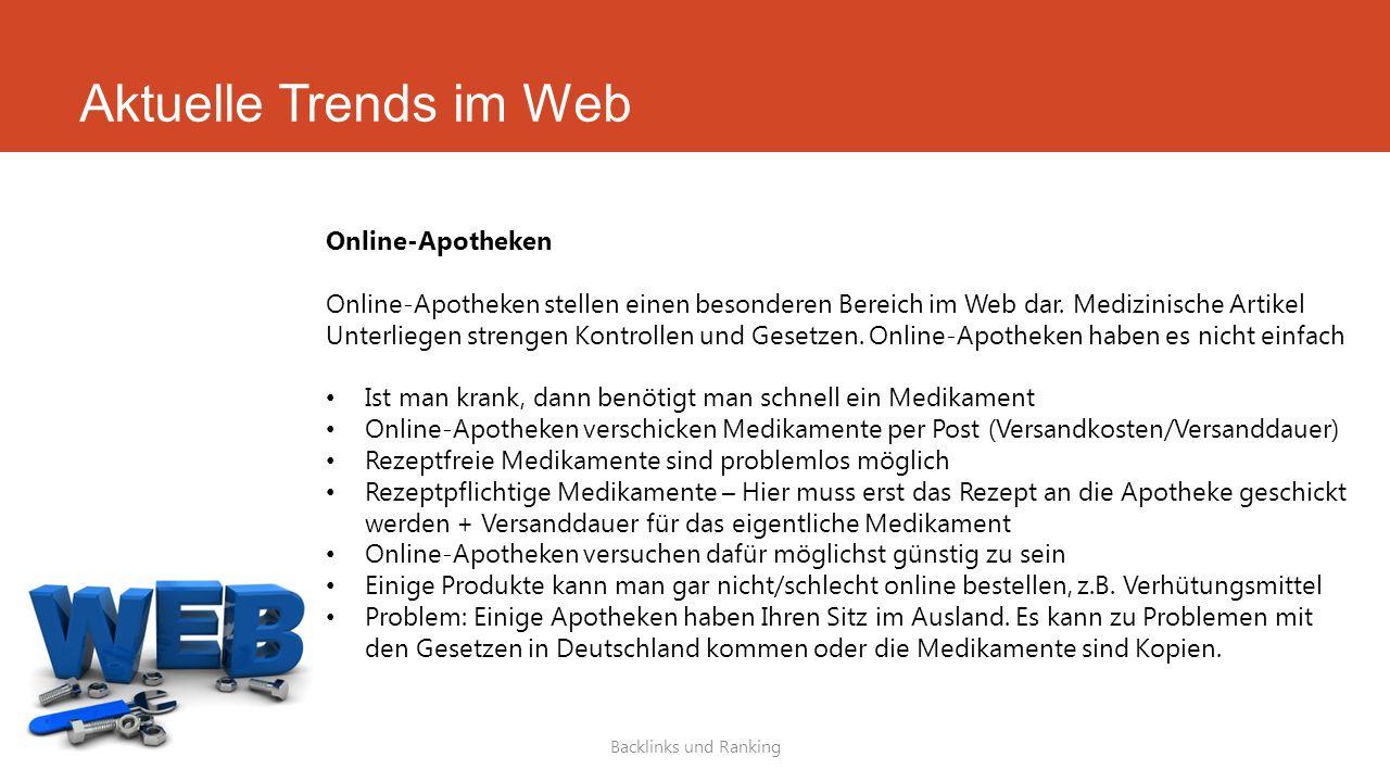 Aktuelle Trends im Web Backlinks und Ranking Online-Apotheken Online-Apotheken stellen einen besonderen Bereich im Web dar. Medizinische Artikel Unter