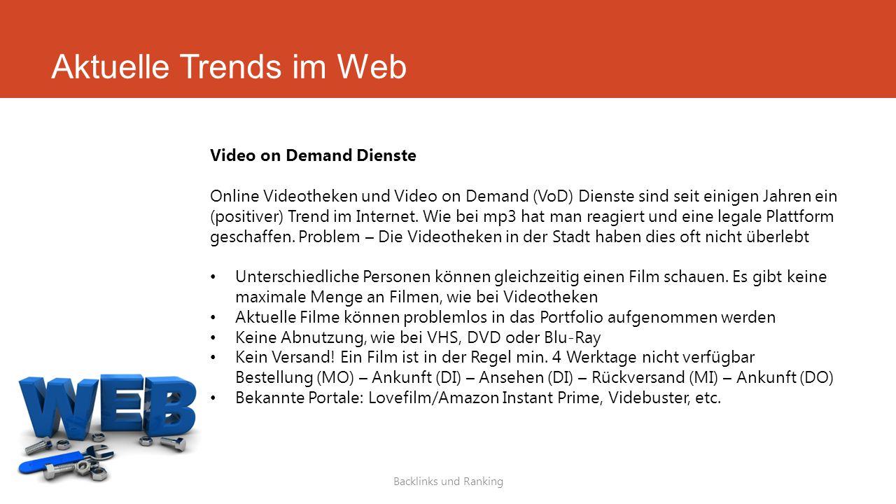 Aktuelle Trends im Web Backlinks und Ranking Video on Demand Dienste Online Videotheken und Video on Demand (VoD) Dienste sind seit einigen Jahren ein
