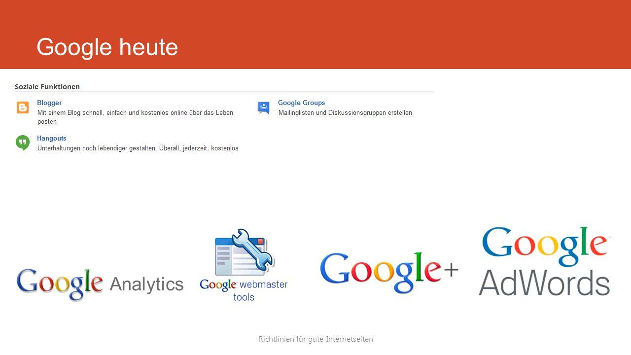 Google heute Richtlinien für gute Internetseiten
